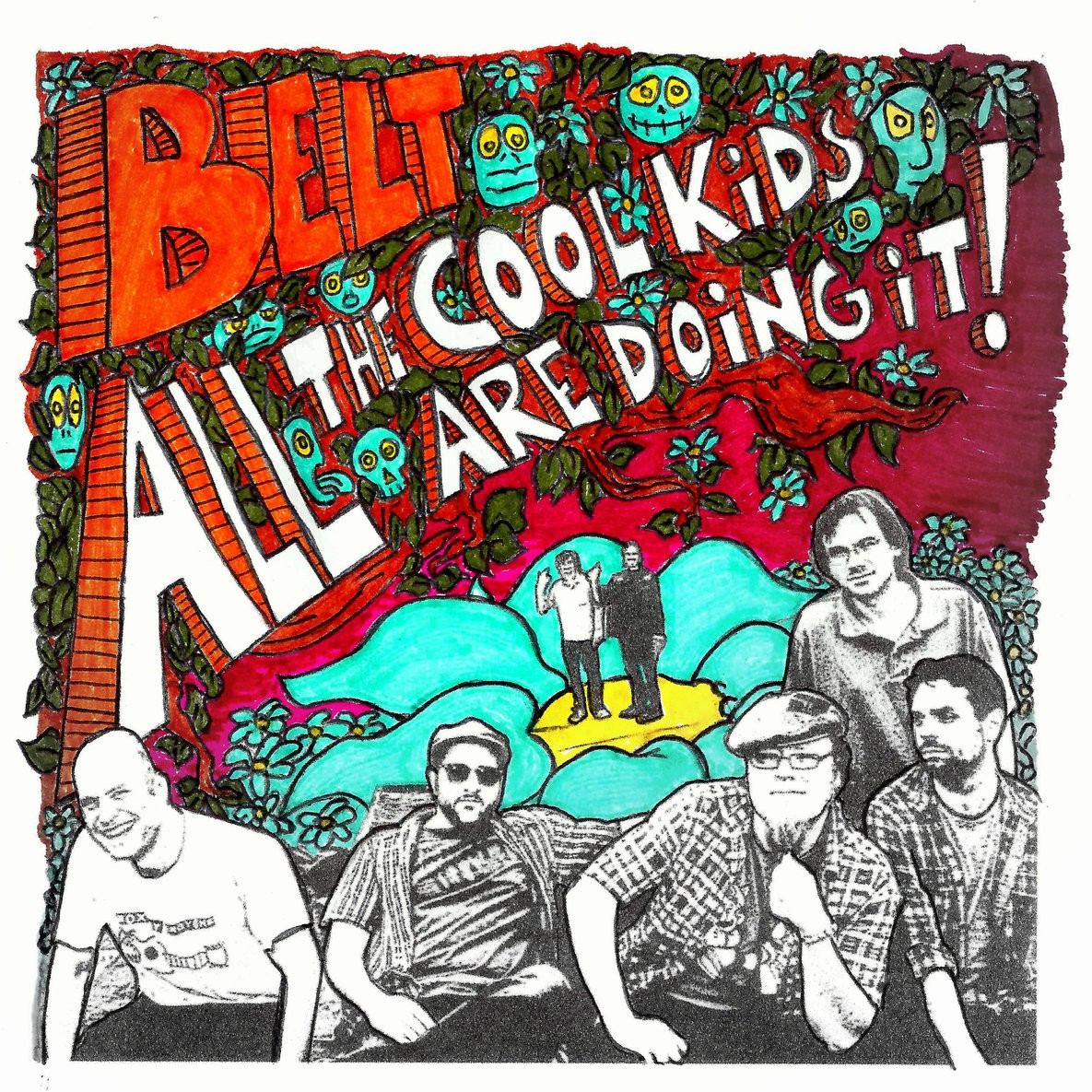 BELT – All The Cool Kids Are Doing It