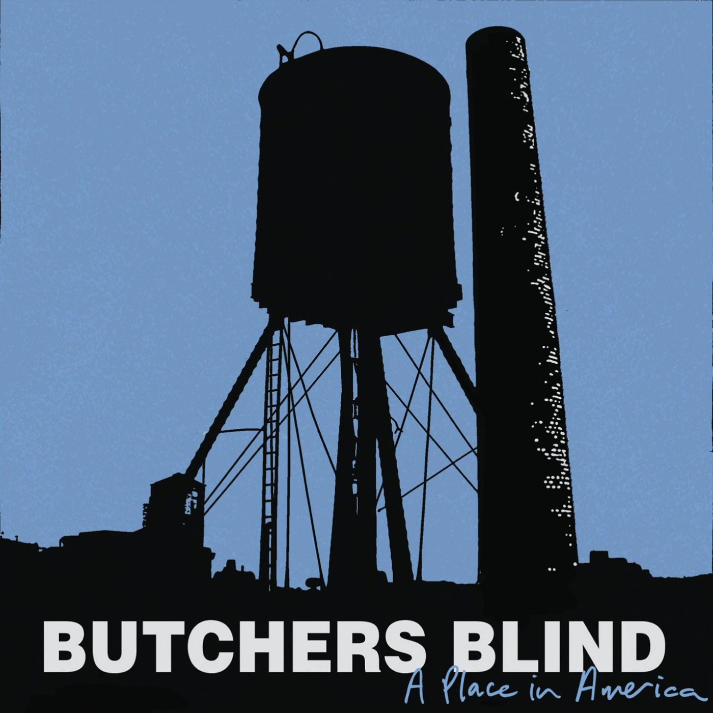 Butchers Blind – A Place in America