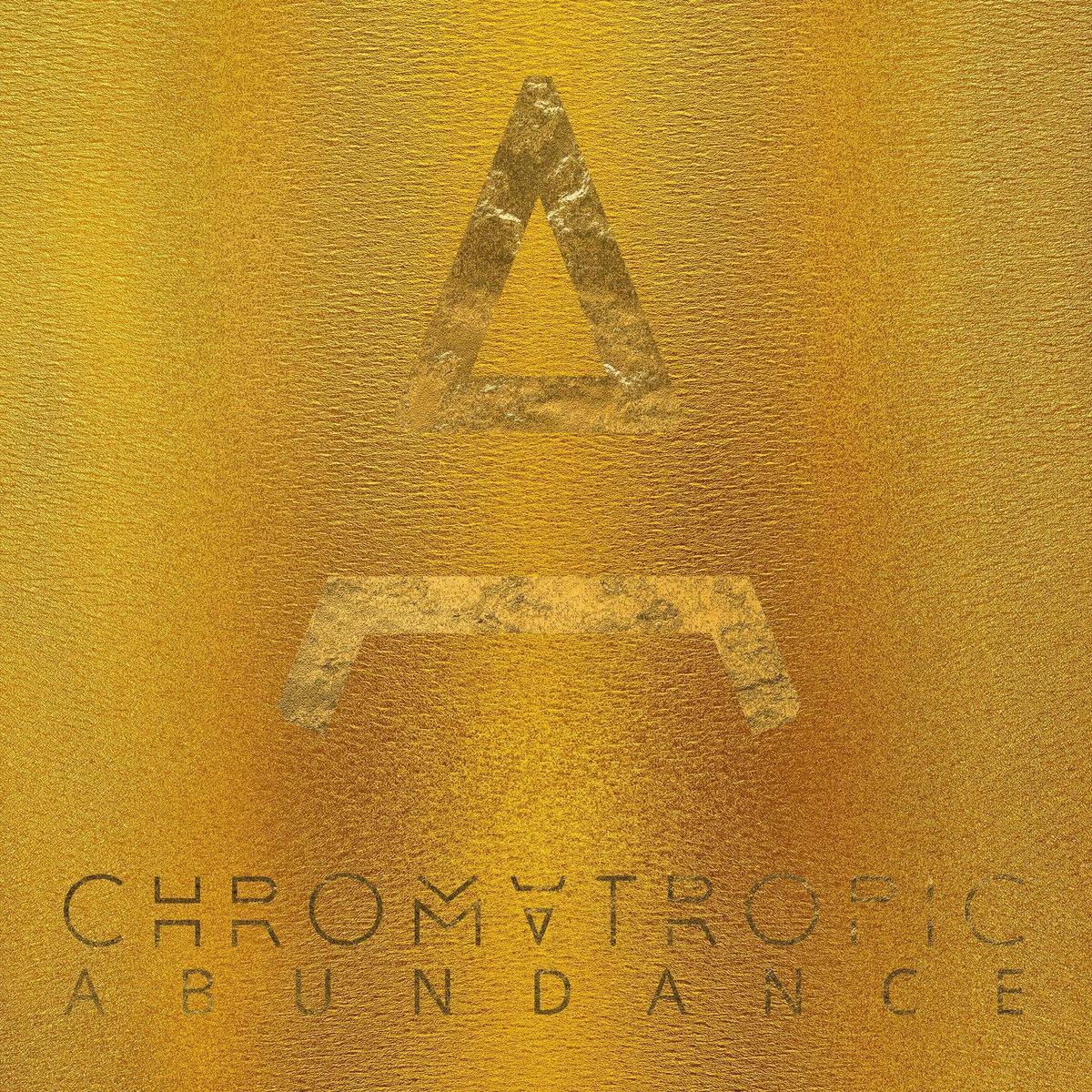 Chromatropic – Abundance